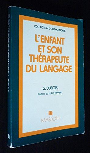 L'Enfant et son thérapeute du langage : Une autre approche de la rééducation (Collection d'orthophonie)