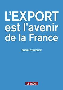 """Afficher """"L'export est l'avenir de la France"""""""