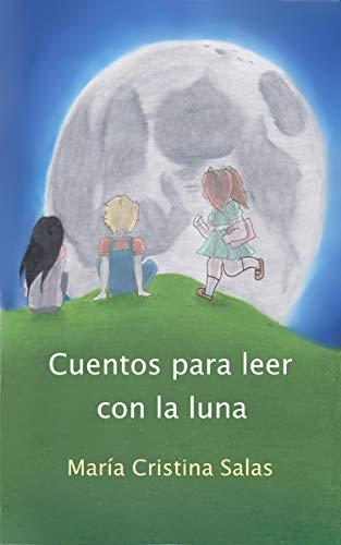 Cuentos para leer con la luna eBook: Salas, María Cristina: Amazon ...