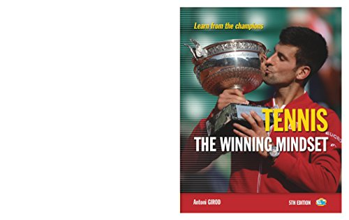 Tennis the Winning Mindset: Learn from the Champions (English Edition) por Antoni Girod