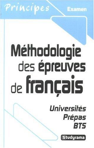 Méthodologie des épreuves de français : 1ers cycles universitaires, prépas et BTS