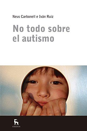 No todo sobre el autismo (ESCUELA LACANIANA) por Neus Carbonell