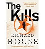 [(The Kills)] [ By (author) Richard House ] [August, 2014]