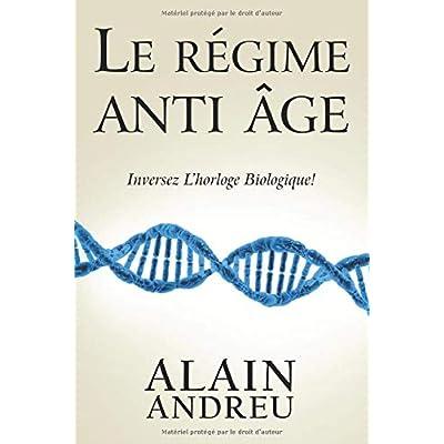 Le régime anti âge: Inversez l'horloge biologique !