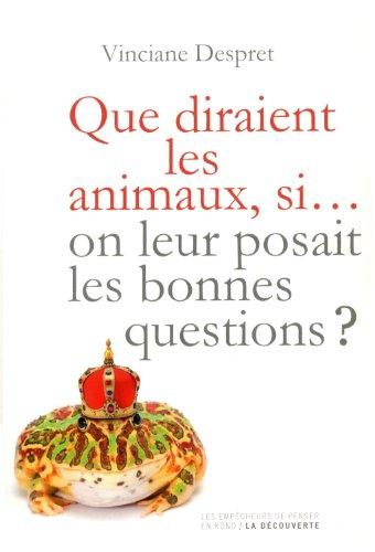 Que diraient les animaux si... on leur posait les bonnes questions ?