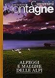 Alpeggi e malghe delle Alpi. Con Carta geografica ripiegata