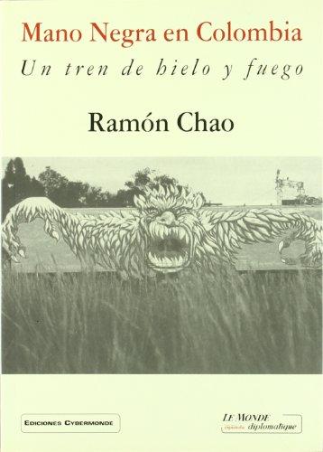 Descargar Libro Mano negra en Colombia - un tren de hielo y fuego de Ramon Chao