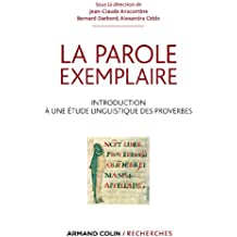 La parole exemplaire : Introduction à une étude linguistique des proverbes (Hors Collection)