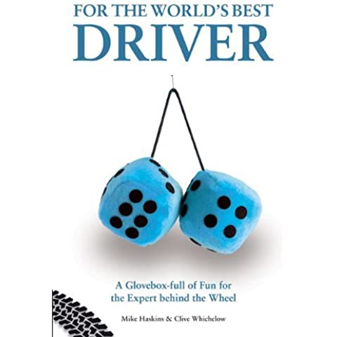 For the World's Best Driver: A Glovebox Full of Fun for the Expert Behind the Wheel by Prion Books UK (13-May-2010) Hardcover