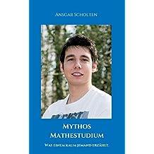 Mythos Mathestudium: Was einem kaum jemand erzählt.