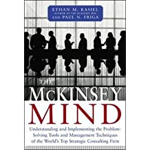 The McKinsey Mind: Understanding and Implementing the Problem-Solving Tools a...