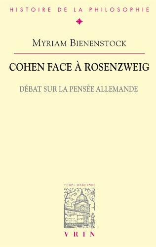 Cohen face à Rosenzweig. Débat sur la pensée allemande par Myriam Bienenstock