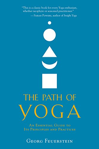 The Path of Yoga: An Essential Guide to Its Principles and Practices (English Edition) por Georg Feuerstein