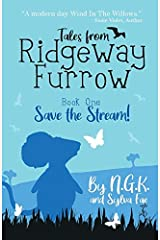 Tales From Ridgeway Furrow: Book 1 - Save The Stream!: A chapter book for 7-10 year olds. (Harry The Happy Mouse) Paperback
