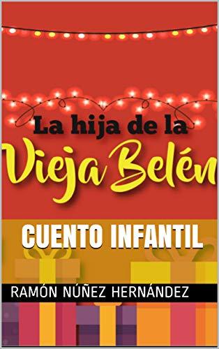 LA HIJA DE LA VIEJA BELÉN eBook: Ramón Núñez Hernández, Enmanuel ...