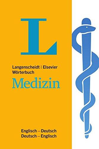 Langenscheidt Wörterbuch Medizin Englisch: In Kooperation mit Elsevier, Englisch-Deutsch/Deutsch-Englisch (Langenscheidt Praxiswörterbücher)