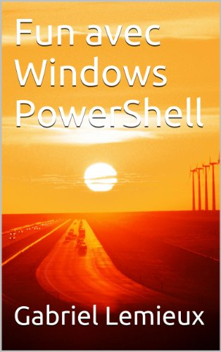 Fun avec Windows PowerShell par Gabriel Lemieux