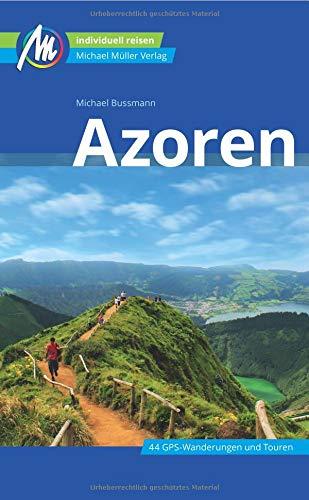 Azoren Reiseführer Michael Müller Verlag: Individuell reisen mit vielen praktischen Tipps.