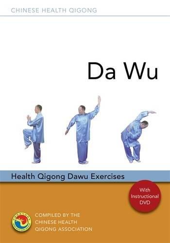 Da Wu: Health Qigong Da Wu Exercises (Chinese Health Qigong)