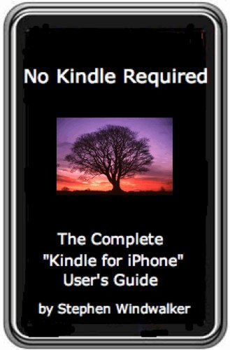 No Kindle Required - The Complete Kindle for iPhone User\'s Guide/Unlock the Lightning Web Navigator for iPhone & iPod Touch (DRM-Free with Text-to-Speech Enabled, User-Friendly) (English Edition)