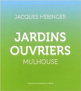 vignette de 'Jardins ouvriers (Jacques Hébinger)'