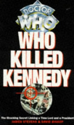 Who Killed Kennedy: The Shocking Secret Linking a Time Lord and a President (Doctor Who) by James Stevens (1996-09-01)