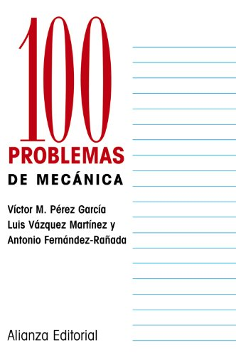 100 problemas de Mecánica (Cien Problemas) por Antonio Fernandez-Raada