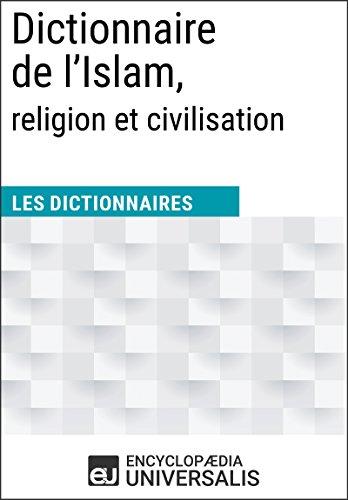 Dictionnaire de l'Islam, religion et c...