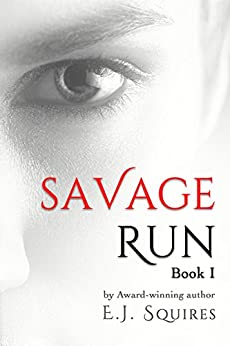 Savage Run 1: Book 1 in the Savage Run young adult dystopian novella series by [Squires, E.]