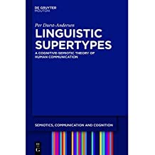 [(Linguistic Supertypes: A Cognitive-Semiotic Theory of Human Communication)] [Author: Per Durst-Andersen] published on (February, 2011)