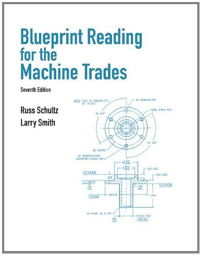 Blueprint Reading for Machine Trades (7th Edition) by Russ Schultz (2011-10-21)