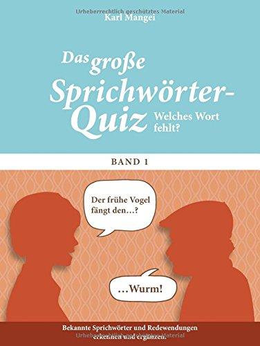 Welches Wort fehlt?: Das große Sprichwörter-Quiz