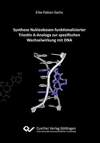 Synthese Nukleobasen-funktionalisierter Triostin A-Analoga zur spezifischen Wechselwirkung mit DNA