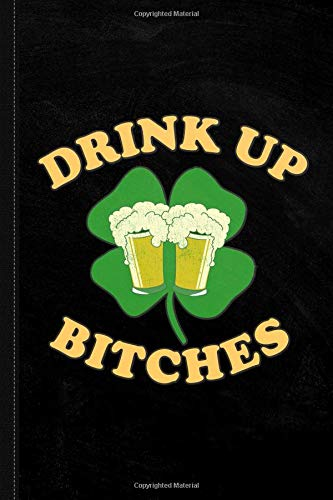 Drink Up Bitches St. Patrick's Day Journal Notebook: Blank Lined Ruled For Writing 6x9 120 Pages por Flippin Sweet Books