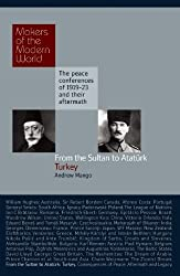 Makers of Modern World Subscription: From the Sultan to Atat??rk: Turkey (Makers of the Modern World) by Andrew Mango (2009-08-07)