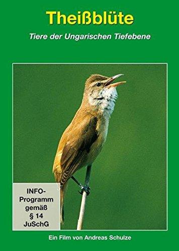 Tierwelt Europas - Vol. 04: Die Theissblüte / Tiere der Ungarischen Tiefebene (Hochland 4)
