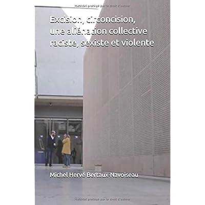 Excision, circoncision,  une aliénation collective raciste, sexiste et violente