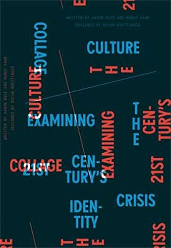 Collage Culture : Examining the 21st centurys identity crisis