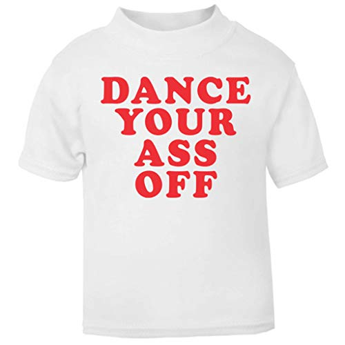 Footloose Dance Your Ass Off Baby and Toddler Short Sleeve ()