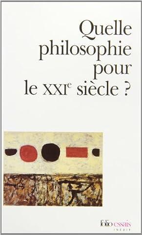 Quelle philosophie pour le XXIe siècle ?