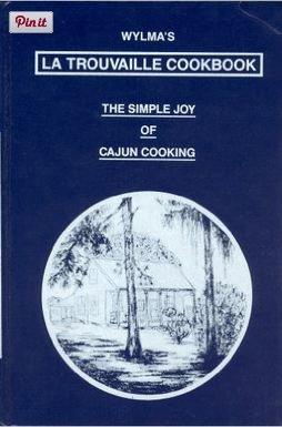 Wylma's LA Trouvaille Cookbook: The Simple Joy of Cajun Cooking