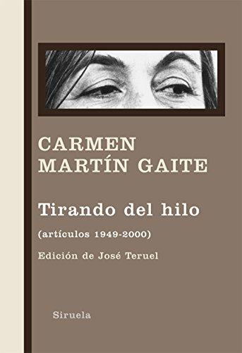 Tirando del hilo (Libros del Tiempo nº 298) por Carmen Martín Gaite