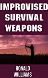 #2: Improvised Survival Weapons: The Top 10 DIY Personal Defense Weapons and Booby Traps That You Can Build At Home To Defend Your Life and Territory