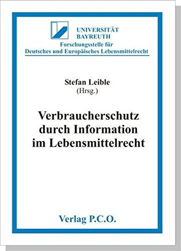 Verbraucherschutz durch Information im Lebensmittelrecht (Schriften zum Lebensmittelrecht) Verbraucherschutz
