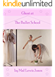 Ghost at the Ballet School (The Ballet School Series Book 2)