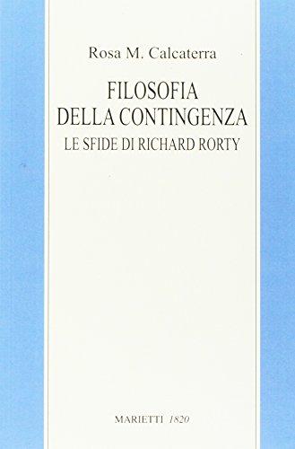 Filosofia della contingenza. Le sfide di Richard Rorty por Rosa Maria Calcaterra