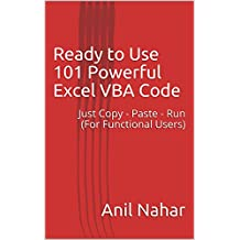 Ready to Use 101 Powerful Excel VBA Code: Just Copy - Paste - Run (For Functional Users)