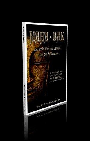 Maha - bak das große Wort der Geheim-Lehre der Brahmanen oder Die Unifikation des Welt-Ganzen. (Auszüge aus den Veden)