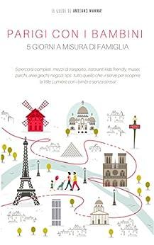 Parigi con i bambini: 5 giorni a misura di famiglia (Le guide di Andiamo Mamma) di [Bovo, Francesca, Ferrario, Alessandra, Quaglia, Federica]