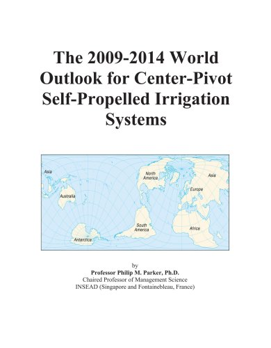 The 2009-2014 World Outlook for Center-Pivot Self-Propelled Irrigation Systems